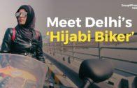 Meet Delhi's 'Hijabi Biker'