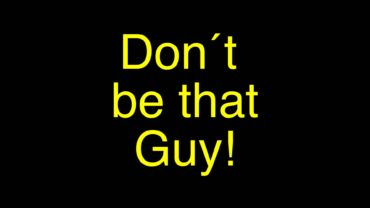 Don't Be That Guy – A Short Film